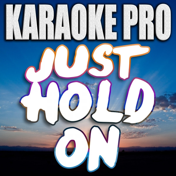 Just Hold On - Steve Aoki & Louis Tomlinson