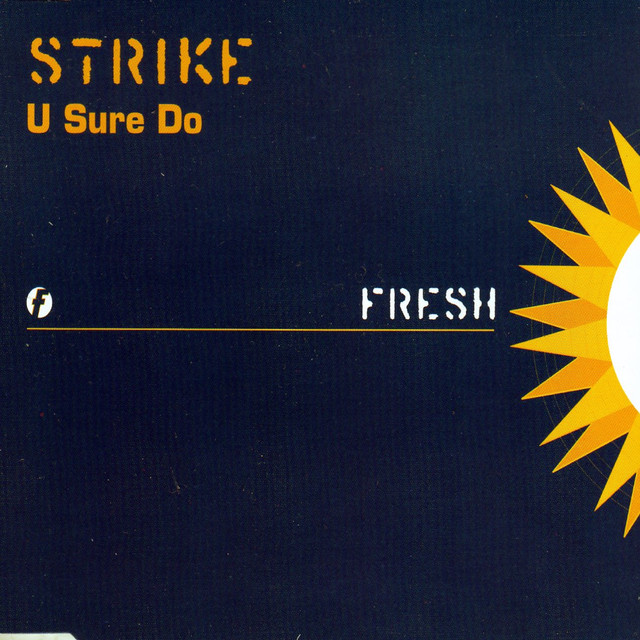 U Sure Do - Strike