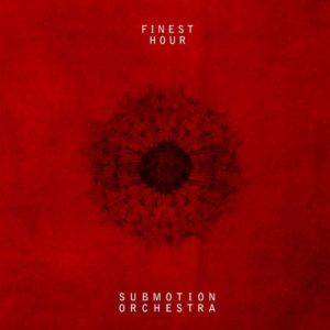 Finest Hour - Submotion Orchestra