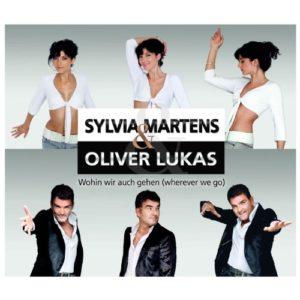 Wohin wir auch gehen (Wherever We Go) [Club Mix] - Sylvia Martens & Oliver Lukas