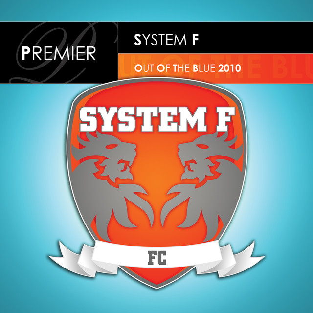 Out of the Blue 2010 - System F