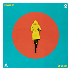Closer - POWERS