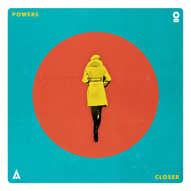 Closer - POWERS