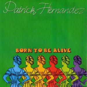 Born to Be Alive - Patrick Hernandez