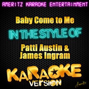 Baby, Come to Me - Patti Austin & James Ingram