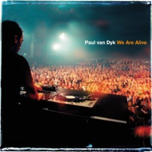 We Are Alive (Radio Mix) - Paul van Dyk