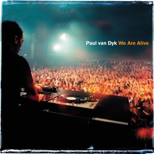 We Are Alive (Radio Mix) - Paul van Dyk