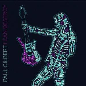 I Can Destroy - Paul Gilbert