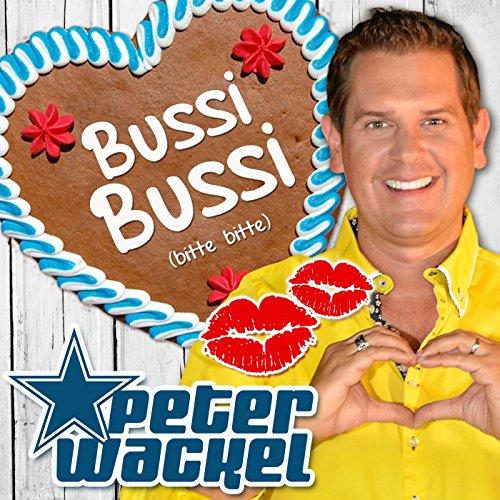 Bussi Bussi (Bitte bitte) - Peter Wackel