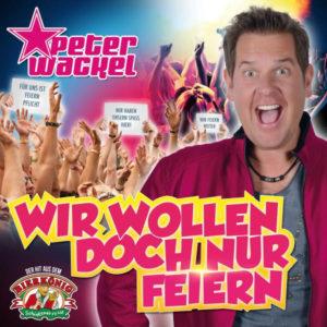 Wir wollen doch nur feiern - Peter Wackel