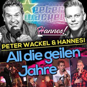 All die geilen Jahre - Peter Wackel & Hannes