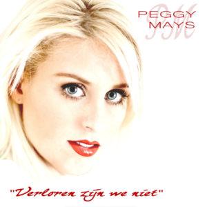 Verloren Zijn We Niet - Peggy Mays