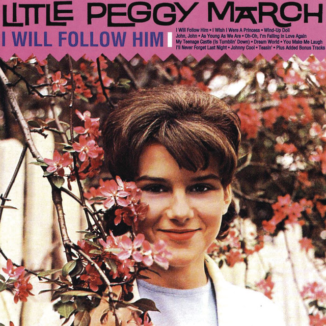 I Will Follow Him - Peggy March