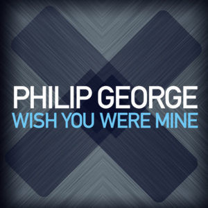 Wish You Were Mine - Philip George