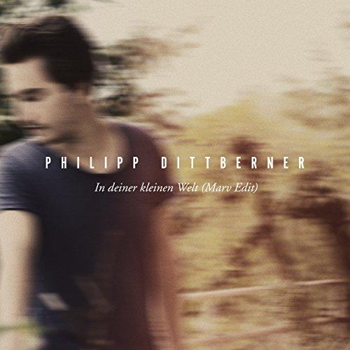 In deiner kleinen Welt (Marv Edit) - Philipp Dittberner