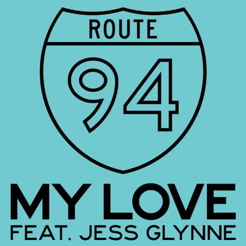 My Love (feat. Jess Glynne) - Route 94