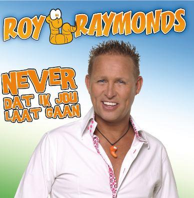 Never Dat Ik Jou Laat Gaan - Roy Raymonds