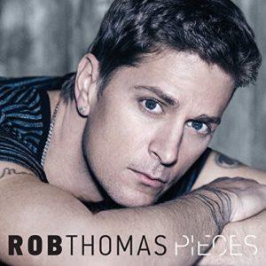Pieces (Radio Mix) - Rob Thomas