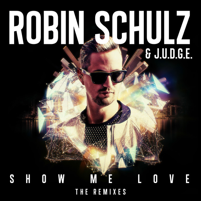 Show Me Love - Robin Schulz & Judge