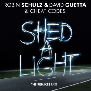 Shed a Light - Robin Schulz, David Guetta & Cheat Codes
