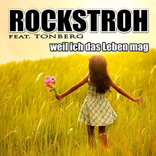 Weil ich das Leben mag (feat. Tonberg) [Fitch N Stilo Remix] - Rockstroh