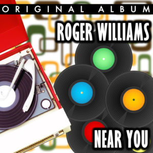 Near You - Roger Williams