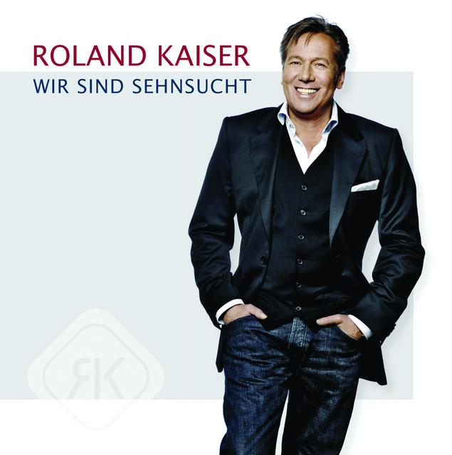 Sehnsucht - Roland Kaiser