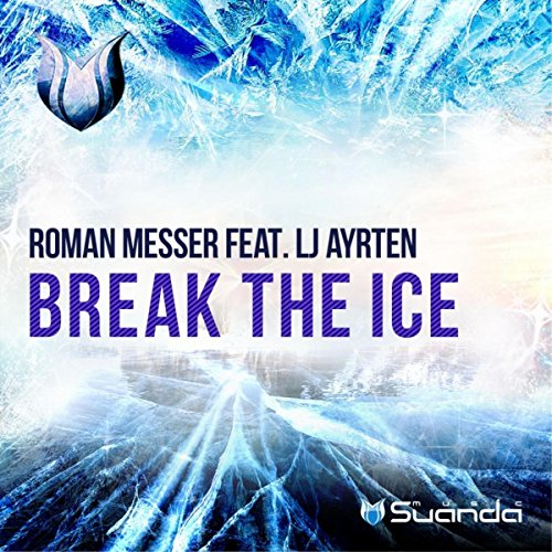 Break the Ice (feat. LJ Ayrten) [Denis Kenzo Remix] - Roman Messer