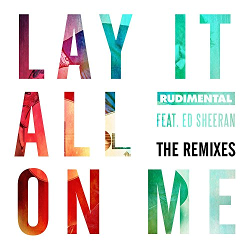 Lay It All On Me (feat. Ed Sheeran) - Rudimental
