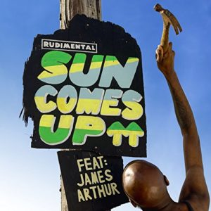 Sun Comes Up (feat. James Arthur) - Rudimental