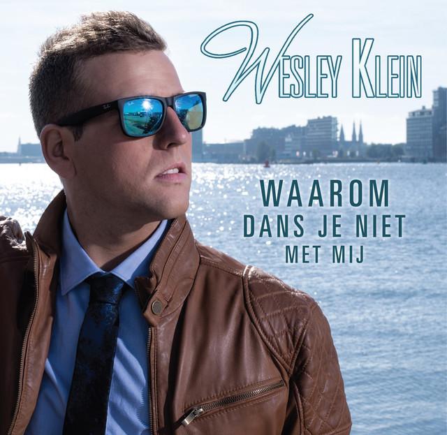 Waarom Dans Je Niet Met Mij - Wesley Klein