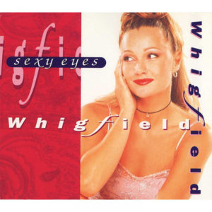 Sexy Eyes - Whigfield