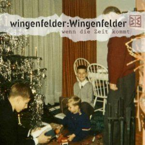 Wenn die Zeit kommt - Wingenfelder:Wingenfelder