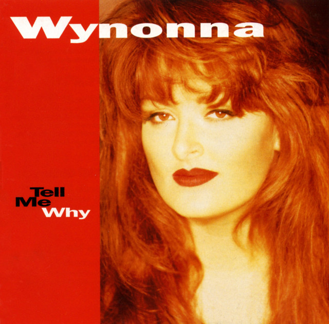 Tell Me Why - Wynonna