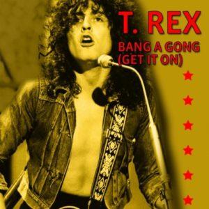 Bang a Gong (Get It On) - T. Rex