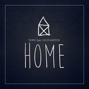 Home (feat. Nico Santos) - Topic