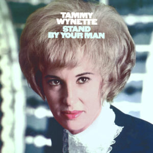 Stand By Your Man - Tammy Wynette