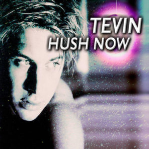 Hush Now - Tevin