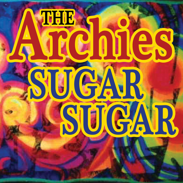 Sugar, Sugar - The Archies