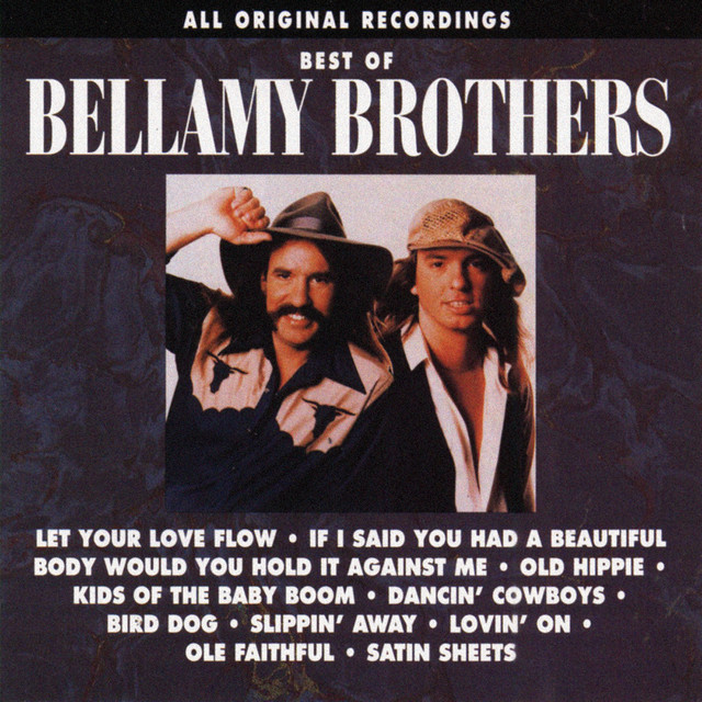 If I Said You Had a Beautiful Body - The Bellamy Brothers