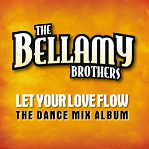 Let Your Love Flow (Remix) - The Bellamy Brothers
