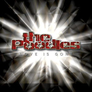 Love Is Gone - The Poodles