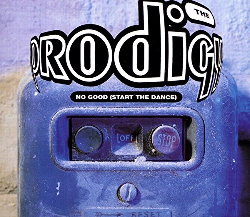 No Good (Start the Dance) - The Prodigy