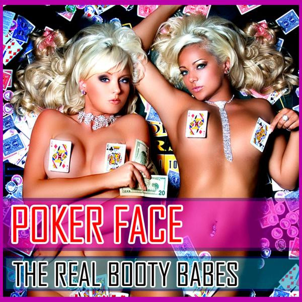 Poker Face - The Real Booty Babes