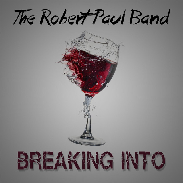 Breaking Into - The Robert Paul Band
