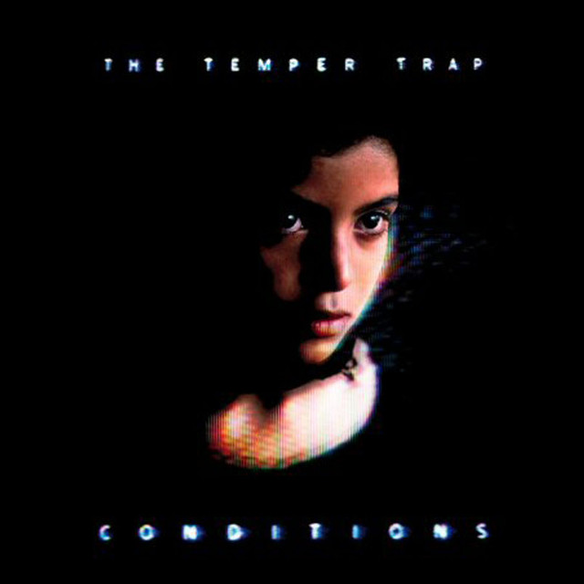 Sweet Disposition - The Temper Trap