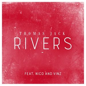 Rivers (feat. Nico & Vinz) - Thomas Jack