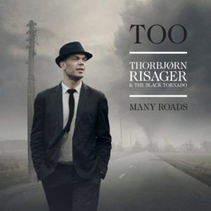 Too Many Roads - Thorbjørn Risager & The Black Tornado