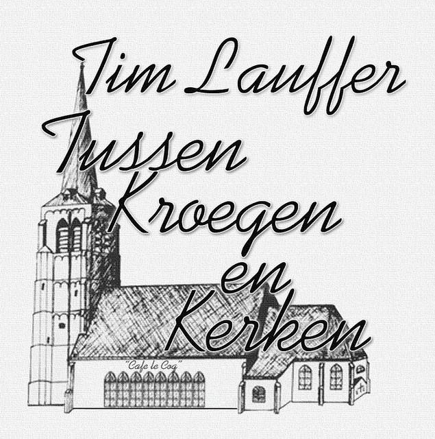 Tussen kroegen En Kerken - Tim Lauffer