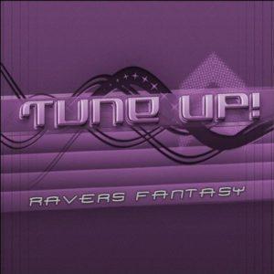 Ravers Fantasy (Rave Mix) - Tune Up!